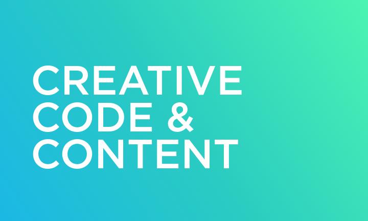 Creative, Code & Content